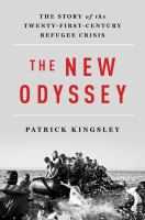 The New Odyssey : The Story of the Twenty-First Century Refugee Crisis