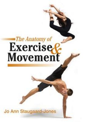 The Anatomy of Exercise and Movement for the Study of Dance, Pilates, Sport and Yoga, 2010, 612.76 S798