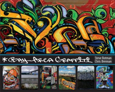 Book cover of Bay Area Graffiti by Steve Rotman