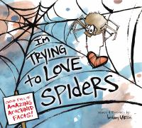 I Am Trying To Love Spiders