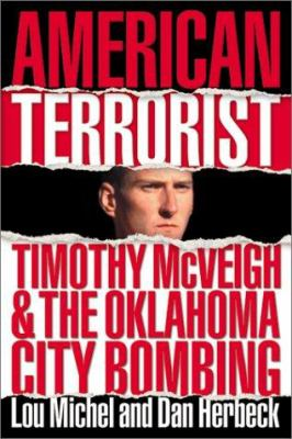 Details about American terrorist : Timothy McVeigh and the Oklahoma City bombing