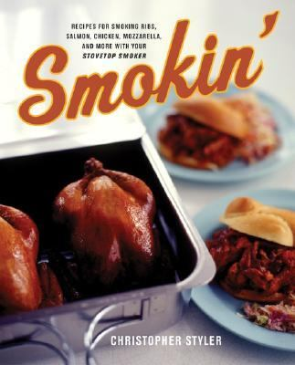 Details about Smokin' : recipes for smoking ribs, salmon, chicken, mozzarella, and more, with your stovetop smoker