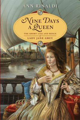 Details about Nine days a queen : the short life and reign of Lady Jane Grey