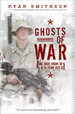 Details about Ghosts of war : the true story of a 19-year-old GI
