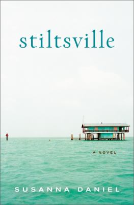 Details about Stiltsville : a novel