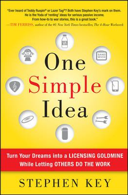Details about One simple idea : turn your dreams into a licensing goldmine while letting others do the work