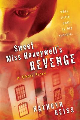 Details about Sweet Miss Honeywell's revenge : a ghost story