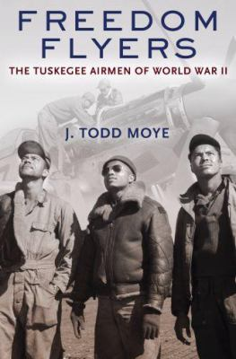 Details about Freedom flyers : the Tuskegee Airmen of World War II