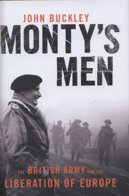 Details about Monty's men : the British Army and the liberation of Europe, 1944-5