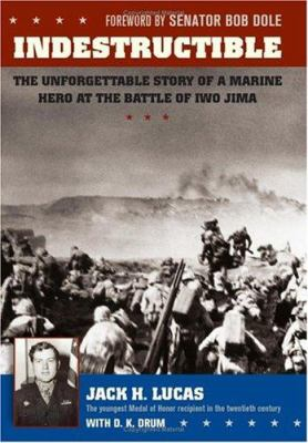 Details about Indestructible : the unforgettable story of a marine hero at Iwo Jima