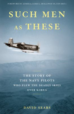 Details about Such men as these : the story of the Navy pilots who flew the deadly skies over Korea