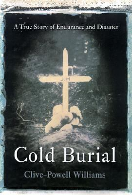 Details about Cold burial : a true story of endurance and disaster