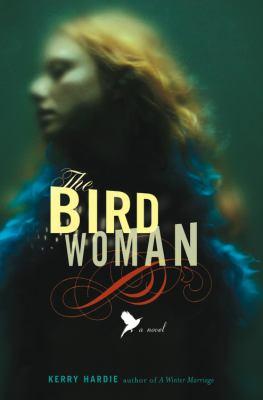 Details about The bird woman : a novel