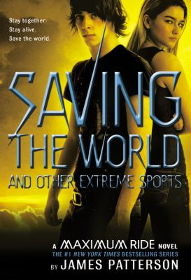 Details about Maximum Ride : saving the world and other extreme sports