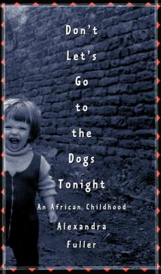 Details about Don't let's go to the dogs tonight : an African childhood.