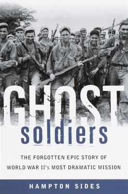 Details about Ghost soldiers : the forgotten epic story of World War II's most dramatic mission