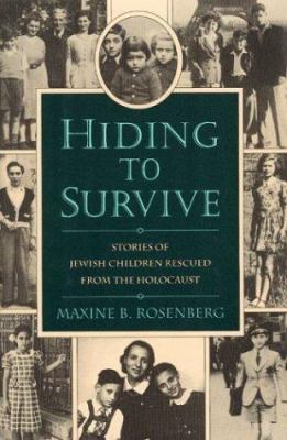 Details about Hiding to survive : stories of Jewish children rescued from the Holocaust