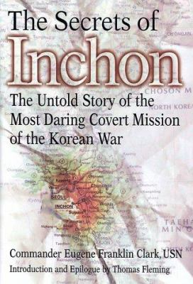 Details about The secrets of Inchon : the untold story of the most daring covert mission of the Korean War