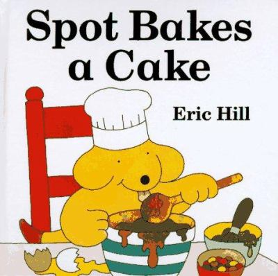 Details about Spot Bakes a Cake