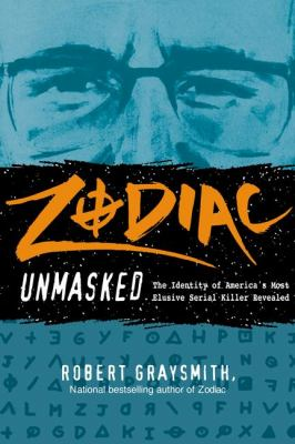 Details about Zodiac unmasked : the identity of America's most elusive serial killer revealed