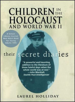 Details about Children in the Holocaust and World War II : their secret diaries