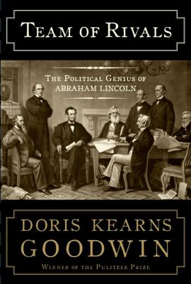 Details about Team of rivals : the political genius of Abraham Lincoln
