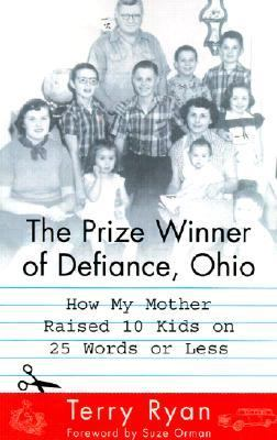 Details about The prize winner of Defiance, Ohio : how my mother raised 10 kids on 25 words or less