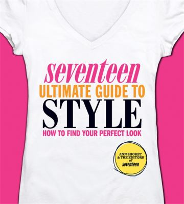 Details about Seventeen ultimate guide to style : how to find your perfect look