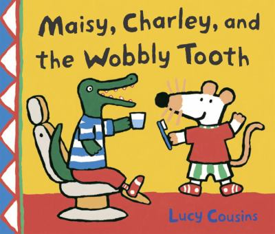 Details about Maisy, Charley, and the Wobbly Tooth