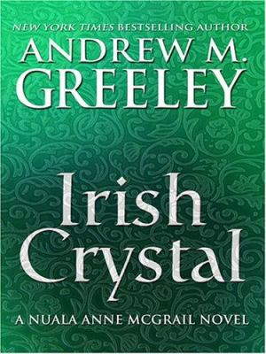 Details about Irish crystal : a Nuala Anne McGrail novel
