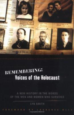 Details about Remembering : voices of the Holocaust : a new history in the words of the men and women who survived