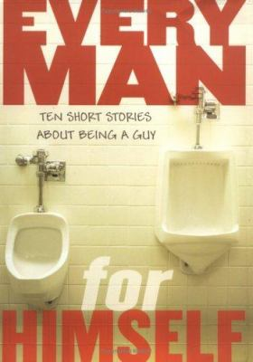 Details about Every man for himself : ten short stories about being a guy