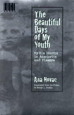 Details about The beautiful days of my youth : my six months in Auschwitz and Plaszow