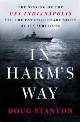 Details about In harm's way : the sinking of the USS Indianapolis and the extraordinary story of its survivors