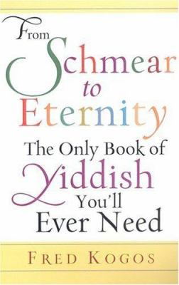 Details about From shmear to eternity : the only book of Yiddish you'll ever need