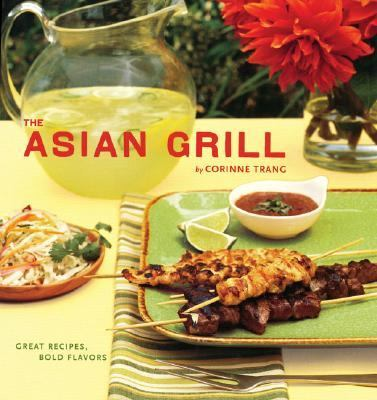 Details about The Asian grill : great recipes, bold flavors