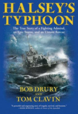 Details about Halsey's typhoon : the true story of a fighting admiral, an epic storm, and an untold rescue