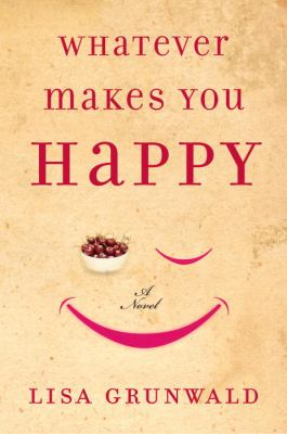 Details about Whatever makes you happy : a novel