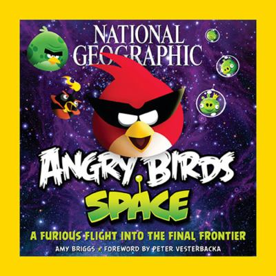 Details about National Geographic Angry Birds Space : a furious flight into the final frontier