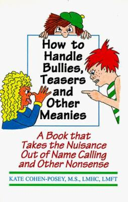 Details about How to handle bullies, teasers, and other meanies : a book that takes the nuisance out of name calling and other nonsense