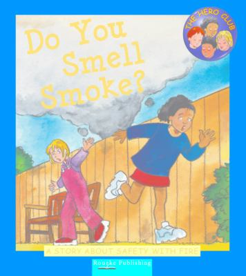 Details about Do You Smell Smoke? : a story about safety with fire