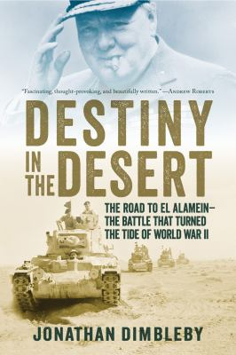 Details about Destiny in the desert : the road to El Alamein - the battle that turned the tide of World War II
