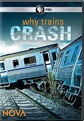 Details about Nova: Why Trains Crash