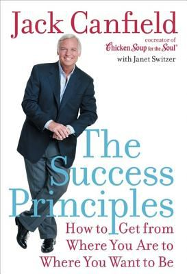 Details about The Success Principles: How to Get from Where You Are to Where You Want to Be