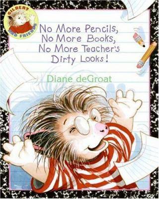 Details about No More Pencils, No More Books, No More Teacher's Dirty Looks!