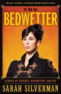 Details about The bedwetter : stories of courage, redemption, and pee