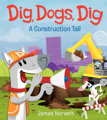 Details about Dig, Dogs, Dig : a construction tail