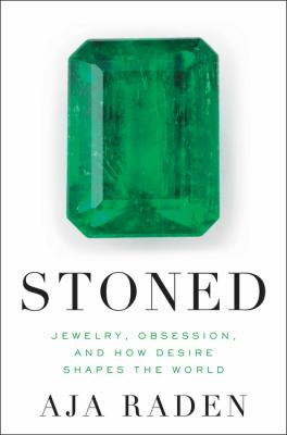 Details about Stoned: Jewelry, Obsession, and How Desire Shapes the World