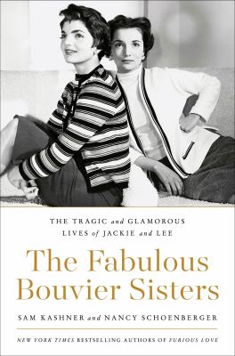 Details about The Fabulous Bouvier Sisters: The Tragic and Glamorous Lives of Jackie and Lee