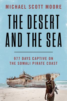 Details about The Desert and the Sea: 977 Days Captive on the Somali Pirate Coast